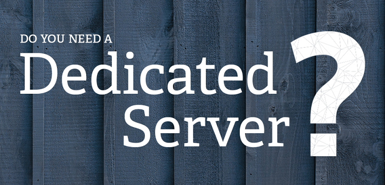 Start with a Dedicated Server